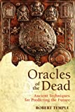 img - for Oracles of the Dead: Ancient Techniques for Predicting the Future book / textbook / text book