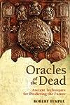Oracles of the Dead: Ancient Techniqu...
