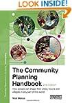 The Community Planning Handbook: How...