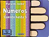 img - for N meros / Numbers: Cuento hasta 5 / I Count to 5 (Para Mi Beb  / for My Baby) (Spanish Edition) book / textbook / text book