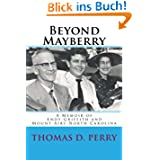 Beyond Mayberry: A Memoir of Andy Griffith and Mount Airy North Carolina