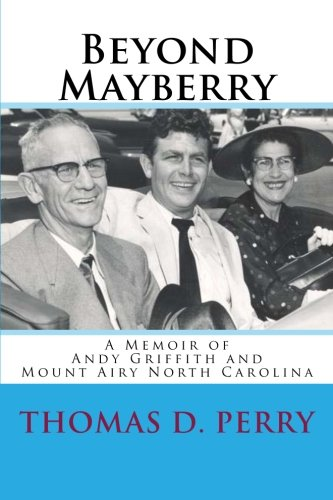 Beyond Mayberry: A Memoir of Andy Griffith and Mount Airy North Carolina PDF