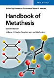 Handbook of Metathesis: Catalyst Development and Mechanism