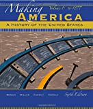 img - for Making America: A History of the United States, Volume 1 book / textbook / text book