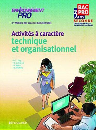 Environnement Pro, activités à caractère technique et organisationnel , 2nde professionnelle m...