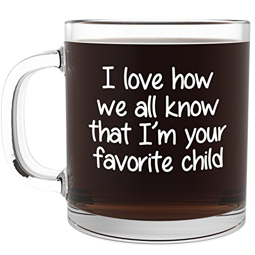 I'm Your Favorite Child Funny Glass Coffee Mug - Fun Birthday Gift for Mom and Dad - Cool Novelty Present Idea for Parents on Christmas - Unique Cup for Men, Women, Him or Her From Son or Daughter