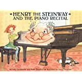 Henry the Steinway and the Piano Recital