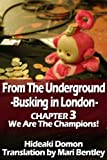 From The Underground Busking in London CHAPTER3 We Are The Champions!