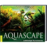 "Aquascape: Lebendige Kunstwerkevon ""Creative Aquascape Union"""