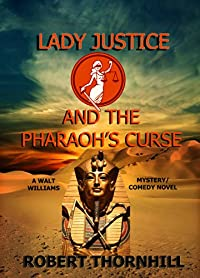 (FREE on 7/21) Lady Justice And The Pharaoh's Curse by Robert Thornhill - http://eBooksHabit.com