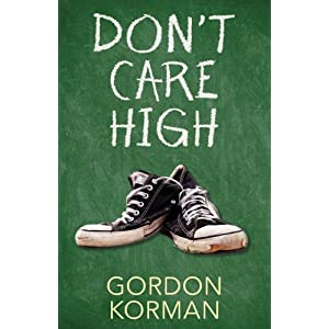 Don't Care High by Gordon Korman Review