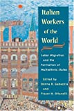 Italian Workers of the World: Labor Migration and the Formation of Multiethnic States (Statue of Liberty Ellis Island)