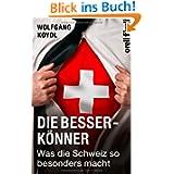 Die Besserkönner: Was die Schweiz so besonders macht