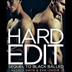 Hard Edit: Sequel to Black Balled | Andrea Smith,Eva LeNoir