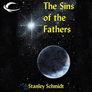 The Sins of the Fathers: Kyyra, Book 1 | [Stanley Schmidt]
