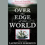 Over the Edge of the World: Magellan's Terrifying Circumnavigation of the Globe | [Laurence Bergreen]