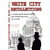 White City Recollections: The Illustrated 1893 Diary of a Trip to the World's Columbian Exposition ~ Friend Pitts Williams