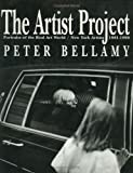 img - for The Artist Project Portraits of the Real Art World C: New York Artists 1981-1990 book / textbook / text book