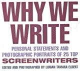 Why We Write: Personal Statements and Photographic Portraits of 25 Top Screenwriters (1879505452) by Lorian Tamara Elbert