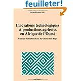 Innovations technologiques et productions agricoles en Afrique de l'Ouest - Exemple du Burikina Faso, du Ghana...
