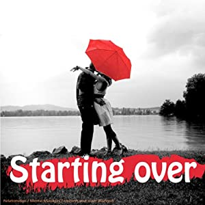 Starting Over Happily: Clinically Proven to Dramatically Improve Your Powers of Attraction (for Men) | [Lyndall Briggs]