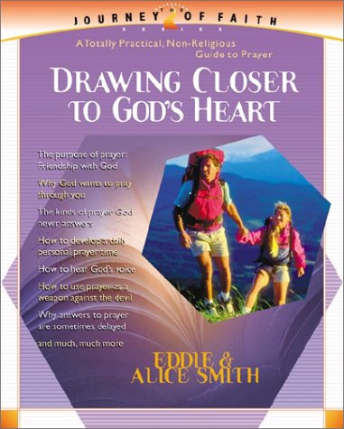 Drawing Closer to God's Heart (Journey of Faith, 2), Eddie Smith