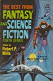 img - for The Best From Fantasy and Science Fiction Tenth Series M-116: Nikita Eisenhower Jones; Who Dreams of Ivy; Mine Own Ways; Rainbow Gold; Crazy Maro; Something; It's a Great Big Wonderful Universe; Man OVerboard;Blind Pilot;A Divvil With the Women;and Others book / textbook / text book