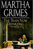 The Train Now Departing And When The Mousetrap Closes: Two Novellas - 1st UK Edition/1st Printing (0747219710) by Grimes, Martha