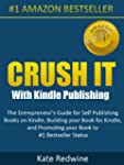 Crush It With Kindle Publishing  The...