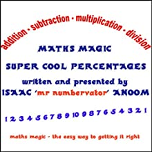 Maths Magic: Super Cool Percentages Audiobook by Isaac Anoom Narrated by Isaac Anoom