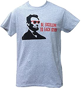 Be Excellent To Each Other Abe Lincoln T-Shirt