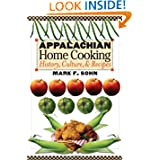 Appalachian Home Cooking: History, Culture, and Recipes by Mark F. Sohn