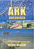 Noah's Ark Uncovered: An Expedition into the Ancient Part