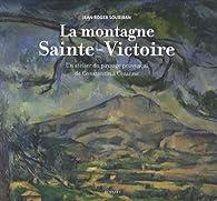 La Montagne Sainte Victoire Cézanne