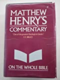 Matthew Henry's Commentary on the Whole Bible: Complete and Unabridged in One Volume (0551050101) by Henry, Matthew
