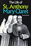 The Life of St. Anthony Mary Claret