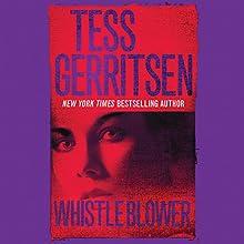 Whistleblower (       UNABRIDGED) by Tess Gerritsen Narrated by Erin Yuen