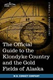 The Official Guide to the Klondyke Country and the Gold Fields of Alaska by W.B. Conkey Company