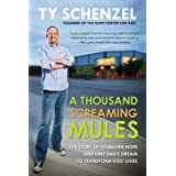 A Thousand Screaming Mules: The Story of Stubbon Hope and One Dad's Dream to Transform Kids' Lives