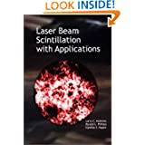 Laser Beam Scintillation with Applications (SPIE Press Monograph Vol. PM99)