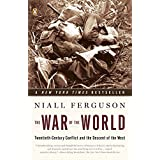 The War of the World: Twentieth-Century Conflict and the Descent of the West ~ Niall Ferguson