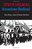img - for Steve Nelson, American Radical (Pittsburgh Series in Social and Labor History) 1st edition by Nelson, Steve, Barrett, James R., Ruck, Rob (1992) Paperback book / textbook / text book