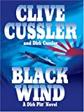 Black Wind: A Dirk Pitt Novel (1587249332) by Clive Cussler
