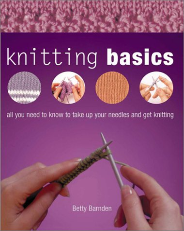 Knitting Basics Betty Barnden
