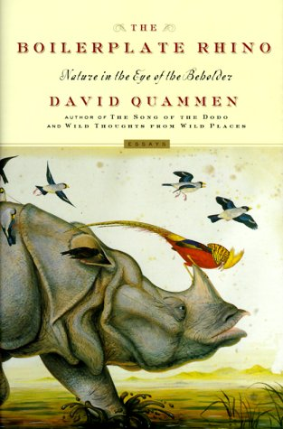 The Boilerplate Rhino: Nature in the Eye of the Beholder, David Quammen