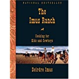 The Imus Ranch: Cooking for Kids and Cowboys ~ Deirdre Imus