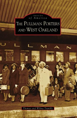 The Pullman Porters and West Oakland (CA) (Images of America)