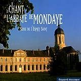 echange, troc  - Le Chant De L'Abbaye De Mondaye
