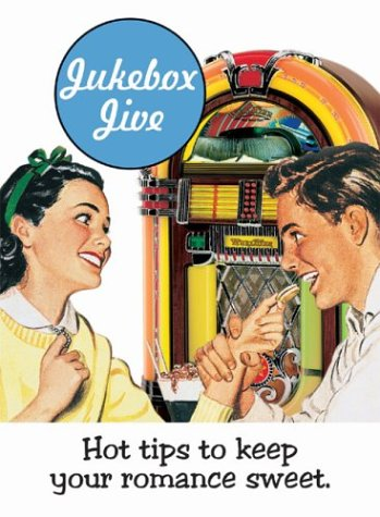 Jukebox Jive: Hot Tips to Keep Your Romance Sweet (Retro Moments) (Retro Moments Books), Wynn Wheldon