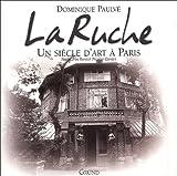 echange, troc Dominique Paulvé - La Ruche. Un siècle d'art à Paris
